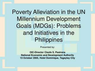 Poverty Alleviation in the UN Millennium Development Goals MDGs: Problems and Initiatives in the Philippines