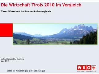 Die Wirtschaft  Tirols 2010 im Vergleich Tirols Wirtschaft im Bundesländervergleich