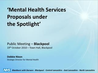 �Mental Health Services  Proposals under  the Spotlight�