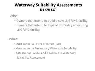 Waterway Suitability Assessments (33 CFR 127)