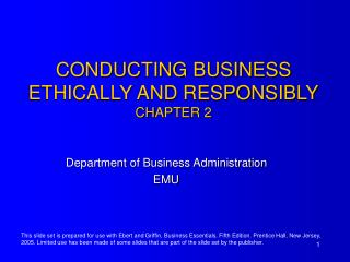 CONDUCTING BUSINESS ETHICALLY AND RESPONSIBLY CH APTER  2
