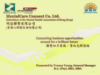 MentalCare Connect Co. Ltd. (Subsidiary of the Mental Health Association of Hong Kong) 明途聯繫有限公司