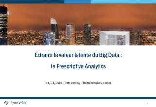 Extraire la valeur latente du Big Data :  le Prescriptive Analytics