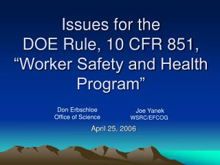 "Issues for the  DOE Rule, 10 CFR 851,  ""Worker Safety and Health Program"""