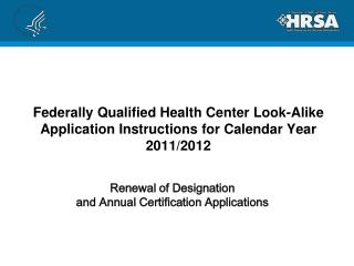 Federally Qualified Health Center Look-Alike Application Instructions for Calendar Year 2011