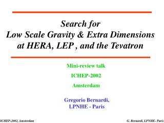 Search for  Low Scale Gravity & Extra Dimensions  at HERA, LEP , and the Tevatron