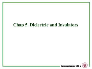 Chap 5. Dielectric and Insulators