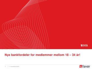Nye bankfordeler for medlemmer mellom 18 – 34 år!