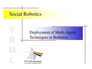 Deployment of Multi-Agent Techniques in Robotics