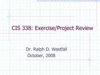 CIS 338: Exercise/Project Review