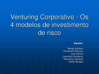 Venturing Corporativo - Os 4 modelos de investimento de risco