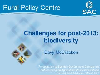 Challenges for post-2013: biodiversity Davy McCracken