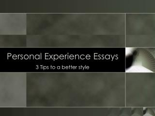 Personal Experience Essays