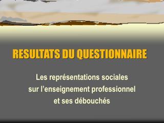 RESULTATS DU QUESTIONNAIRE
