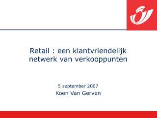 Retail : een klantvriendelijk netwerk van verkooppunten