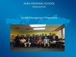 AURA FINISHING SCHOOL  Malaysia/India Global Management Programme