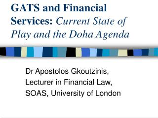 GATS and Financial Services: Current State of Play and the Doha Agenda
