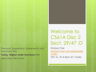 Welcome to CS61A  Disc 2 Sect. 29 /47 :D