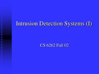 Intrusion Detection Systems (I)