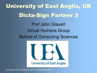 University of East Anglia, UK Dicta-Sign Partner 3