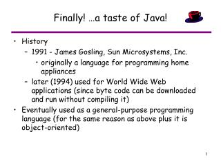 Finally! …a taste of Java!