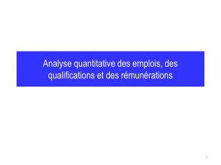 Analyse quantitative des emplois, des qualifications et des r�mun�rations
