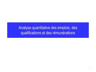 Analyse quantitative des emplois, des qualifications et des rémunérations