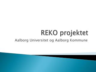 REKO projektet