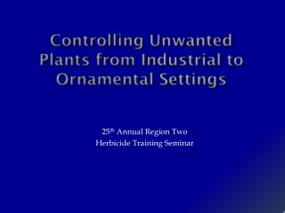 Controlling Unwanted Plants from Industrial to Ornamental Settings