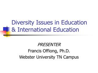 Diversity Issues in Education & International Education