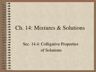 Ch. 14: Mixtures & Solutions
