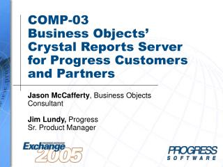 COMP-03 Business Objects'  Crystal Reports Server for Progress Customers and Partners