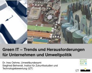 Green IT – Trends und Herausforderungen für Unternehmen und Umweltpolitik