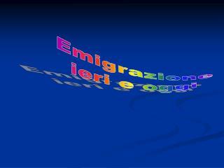 Emigrazione ieri e oggi