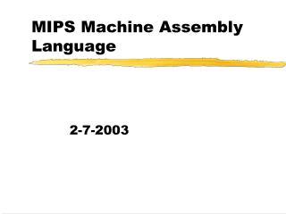 MIPS Machine Assembly Language
