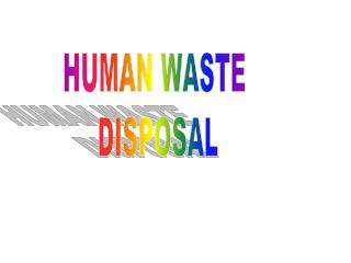 HUMAN WASTE  DISPOSAL