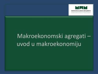 Makroekonomski agregati – uvod u makroekonomiju