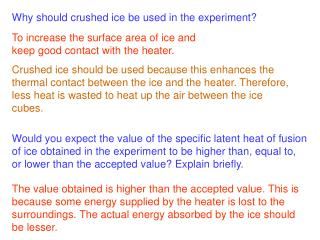 Why should crushed ice be used in the experiment?
