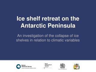 Ice shelf retreat on the Antarctic Peninsula
