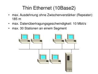 Thin Ethernet (10Base2)