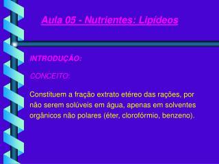 Aula 05 - Nutrientes: Lipídeos