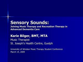 Sensory Sounds: Joining Music Therapy and Recreation Therapy in Advanced Dementia Care