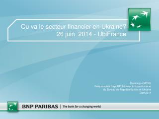 Dominique MENU Responsable Pays BFI Ukraine & Kazakhstan et