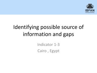 Identifying possible source of information and gaps