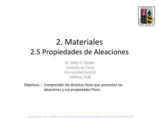 2 . Materiales 2.5 Propiedades de Aleaciones