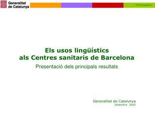 Els usos lingüístics  als Centres sanitaris de Barcelona