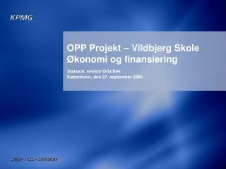 OPP Projekt – Vildbjerg Skole Økonomi og finansiering