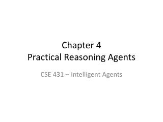 Chapter 4 Practical Reasoning Agents