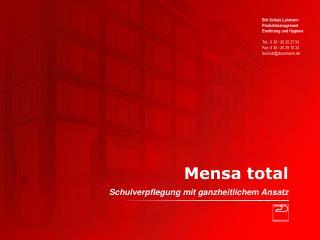 Mensa total Schulverpflegung mit ganzheitlichem Ansatz