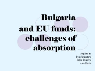 Bulgaria  and EU funds: challenges of absorption